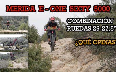 NUEVA MERIDA E ONE SIXTY, COMBINACIÓN DE RUEDAS 29 Y 27,5″
